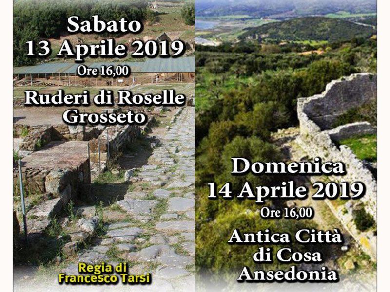Roselle & Cosa: Voci dalle Antiche Città - Ruderi di Roselle - il 13 Aprile e Antica città di Cosa Ansedonia - il 14 Aprile 2019, entrambi alle ore 16.00